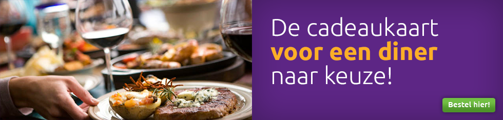 De cadeaukaart voor een diner naar keuze!